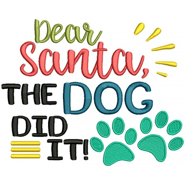 Dear Santa The Dog Did It Filled Christmas Machine Embroidery Design Digitized Pattern