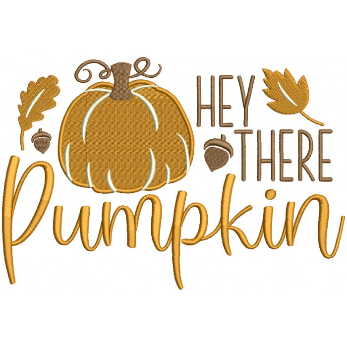 Hey There Pumpkin Halloween Filled Machine Embroidery Design Digitized Pattern