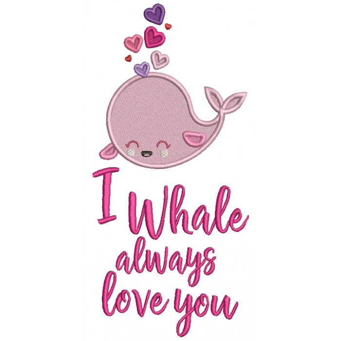 I Whale Always Love You Valentine's Day Filled Machine Embroidery Design Digitized Pattern