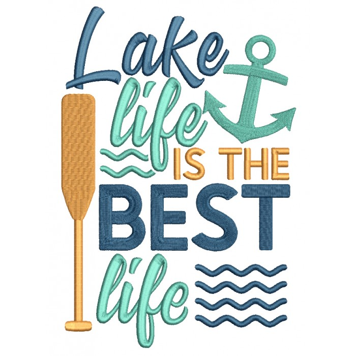 Lake Life Is The Best Life Filled Machine Embroidery Design Digitized Pattern