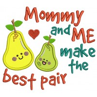 Mommy and Me Make The Best Pair Pear Applique Machine Embroidery Design Digitized Pattern