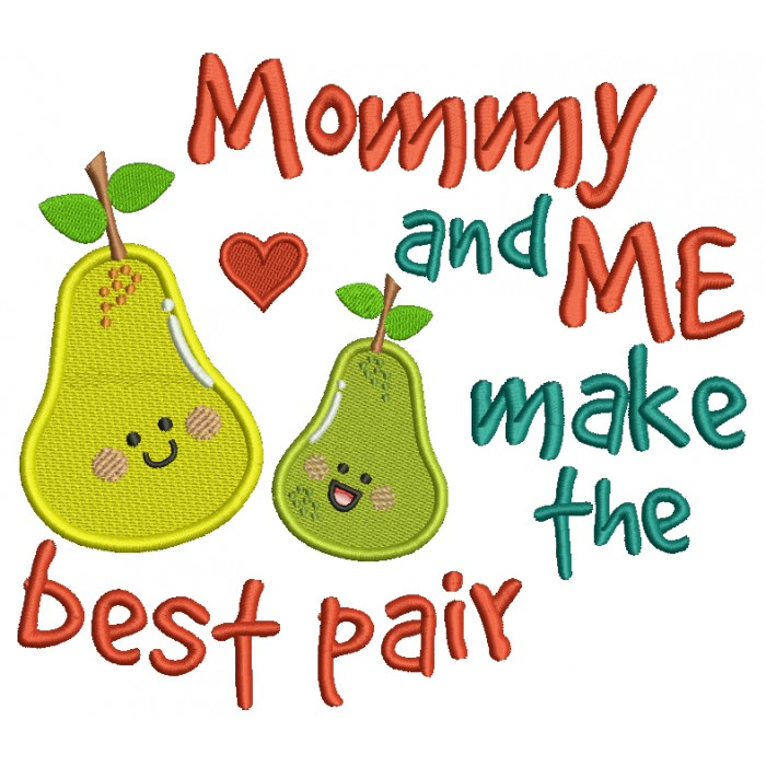Mommy and Me Make The Best Pair Pear Filled Machine Embroidery Design Digitized Pattern
