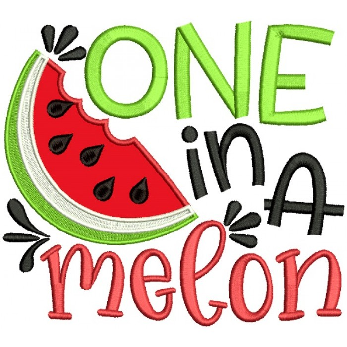 One In a Mellon Applique Machine Embroidery Design Digitized Pattern
