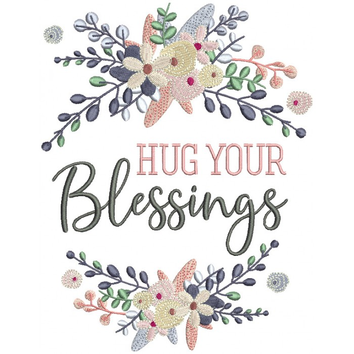 Ornamental Hug Your Blessings Filled Machine Embroidery Design Digitized Pattern