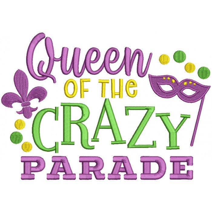 Queen Of The Crazy Parade Mardi Gras Filled Machine Embroidery Design Digitized Pattern
