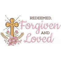Redeemed Forgiven And Loved Cross Easter Applique Machine Embroidery Design Digitized Pattern