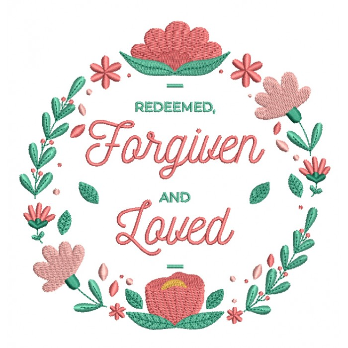 Redeemed Forgiven And Loved Easter Religious Filled Machine Embroidery Design Digitized Pattern
