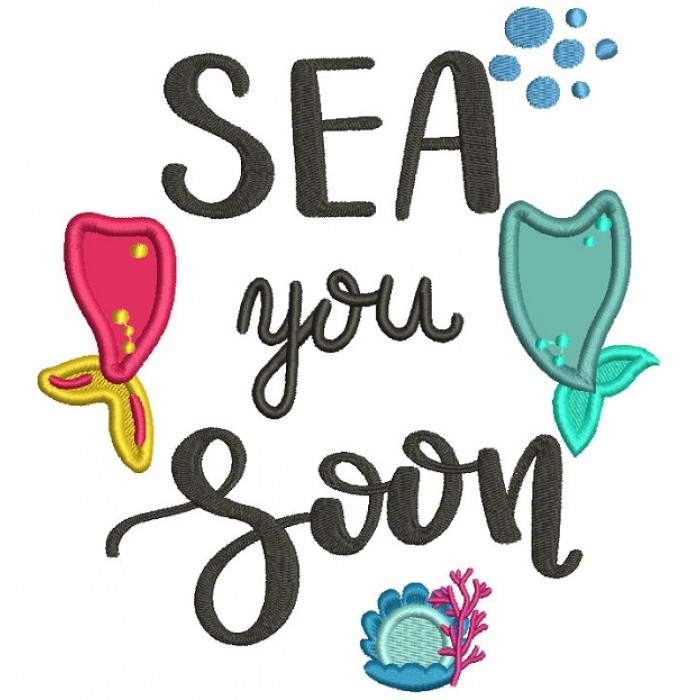 Sea You Soon Mermaid Tail Applique Machine Embroidery Design Digitized Pattern