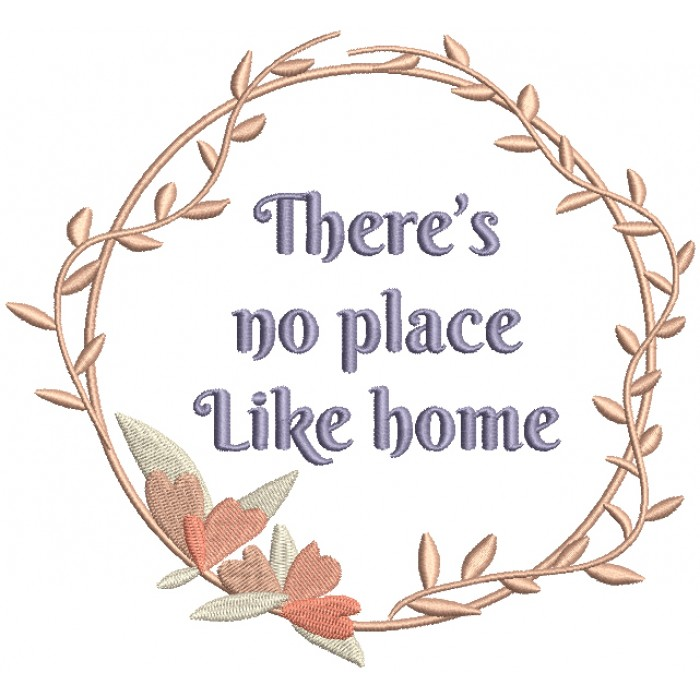 There Is No Place Like Home Filled Machine Embroidery Design Digitized Pattern