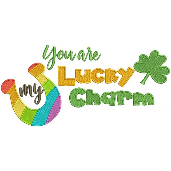You Are My Lucky Charm St. Patrick's Filled Machine Embroidery Design Digitized Pattern