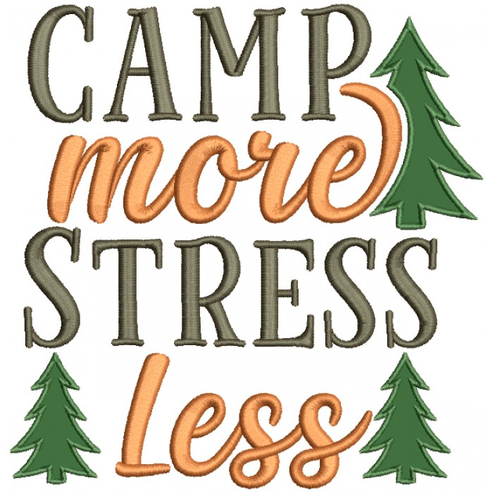 Camp More Stress Less Applique Machine Embroidery Design Digitized Pattern