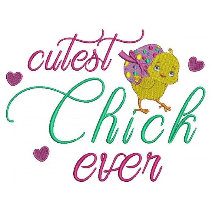 Cutest Chick Ever Easter Filled Machine Embroidery Design Digitized Pattern