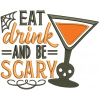 Eat Drink And Be Scary Martini With a Skull Halloween Applique Machine Embroidery Design Digitized Pattern