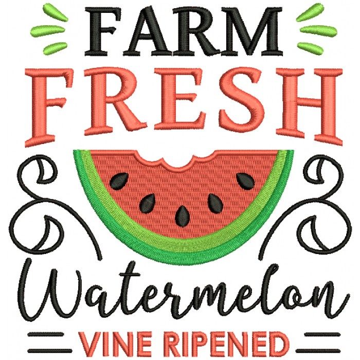 Farm Fresh Watermelon Vine Ripened Filled Machine Embroidery Design Digitized Pattern