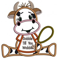 Gobble Til You Wobble Cute Cow Applique Thanksgiving Machine Embroidery Design Digitized Pattern