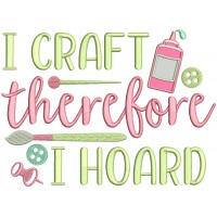 I Craft Therefore I Hoead Applique Machine Embroidery Design Digitized Pattern
