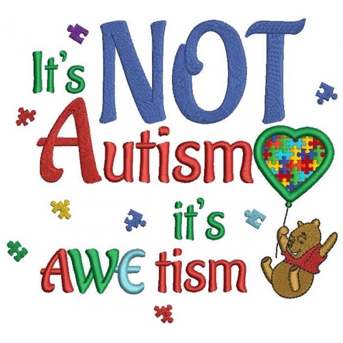 It's Not Autism it's Awetism Looks Likes Winnie the Pooh Holding a Ballon Applique Machine Embroidery Design Digitized Pattern