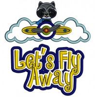 Let's Fly Away Little Racoon Pilot Applique Machine Embroidery Design Digitized Pattern
