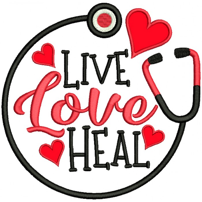 Live Love Heal Heart And Stethoscope Applique Machine Embroidery Design Digitized Pattern