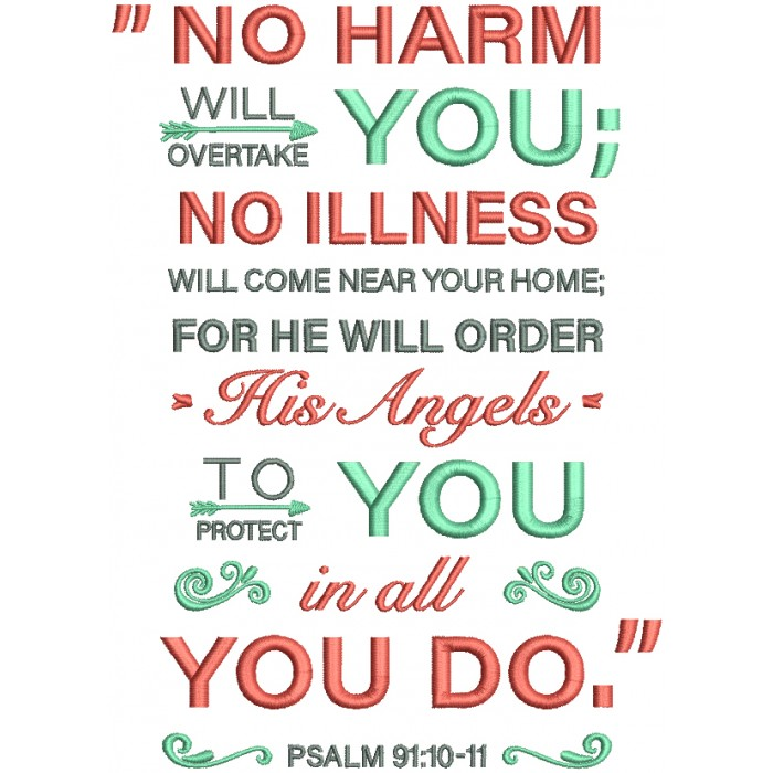 No Harm Will Overtake You No Illness Will Come Near Home For He Will Order His Angels To Protect You In All You Do Psalm 91-10-11 Bible Verse Religious Filled Machine Embroidery Digitized Design Pattern