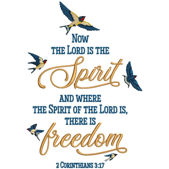Now The Lord Is The Spirit And Where The Spirit Of The Lord Is There Is Freedom 2 Corinthians 3-17 Bible Verse Religious Filled Machine Embroidery Design Digitized Pattern