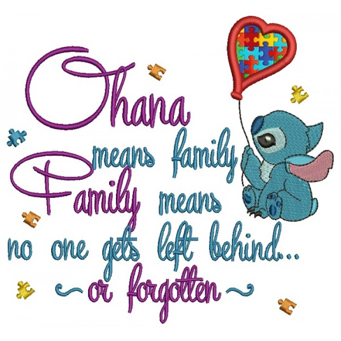 Ohana Mean Family and Family Means No One Gets Left Behind or Forgotten Looks Like Stitch Holding a Ballon Autism Awareness Applique Machine Embroidery Design Digitized Pattern