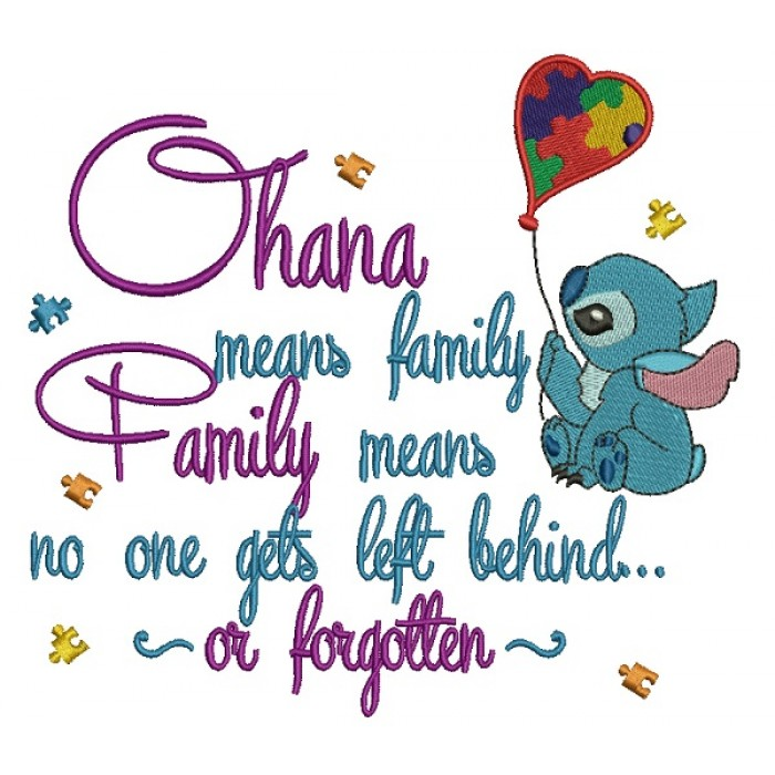 Ohana Mean Family and Family Means No One Gets Left Behind or Forgotten Looks Like Stitch Holding a Ballon Autism Awareness Filled Machine Embroidery Design Digitized Pattern