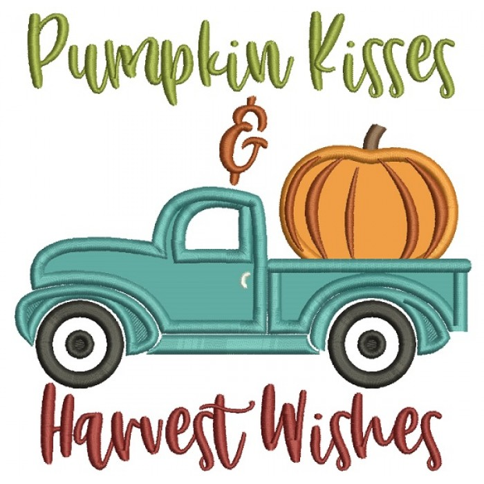 Pumpkin Kisses And Harvest Wishes Truck Thanksgiving Applique Machine Embroidery Design Digitized Pattern