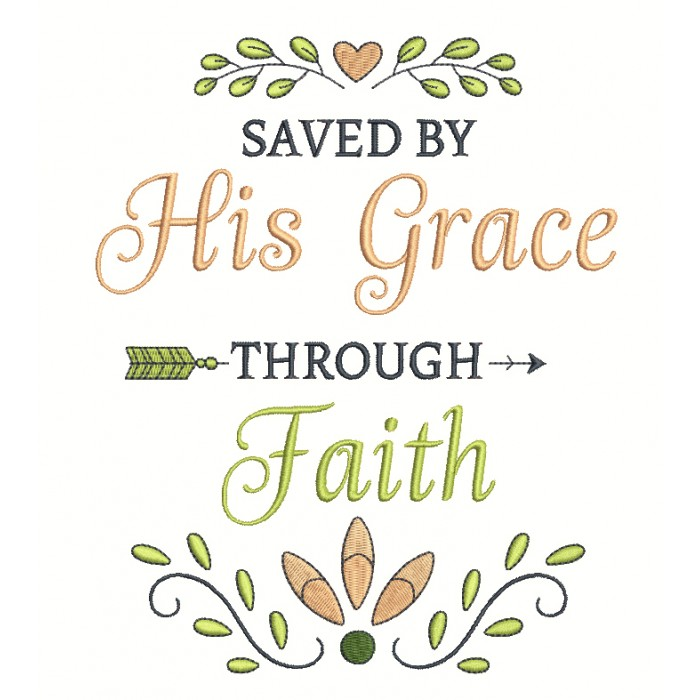 Saved By His Grace Through Faith Easter Religious Filled Machine Embroidery Design Digitized Pattern