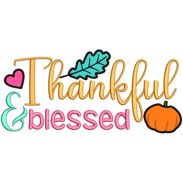 Thankful And Blessed Pumpkin And Leaves Thanksgiving Applique Machine Embroidery Design Digitized Pattern