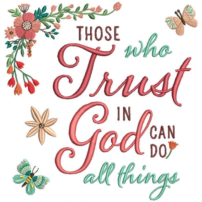 Those Who Trust In God Can Do All Things Religious Filled Machine Embroidery Design Digitized Pattern