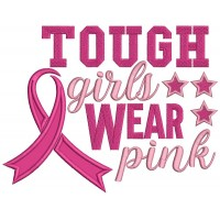 Tough Girls Wear Pink Breast Cancer Awareness Ribbon Applique Machine Embroidery Design Digitized Pattern