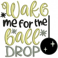 Wake Me For The Ball Drop New Year Applique Machine Embroidery Design Digitized Pattern