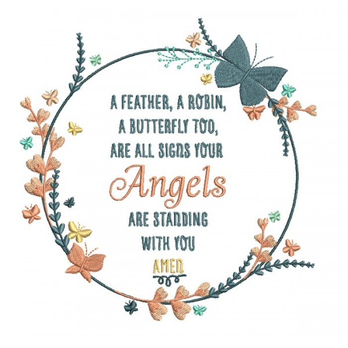 A Feather A Robin A Butterfly Too Are All Signs Your Angels Are Standing With You Amen Religious Filled Machine Embroidery Digitized Design Pattern