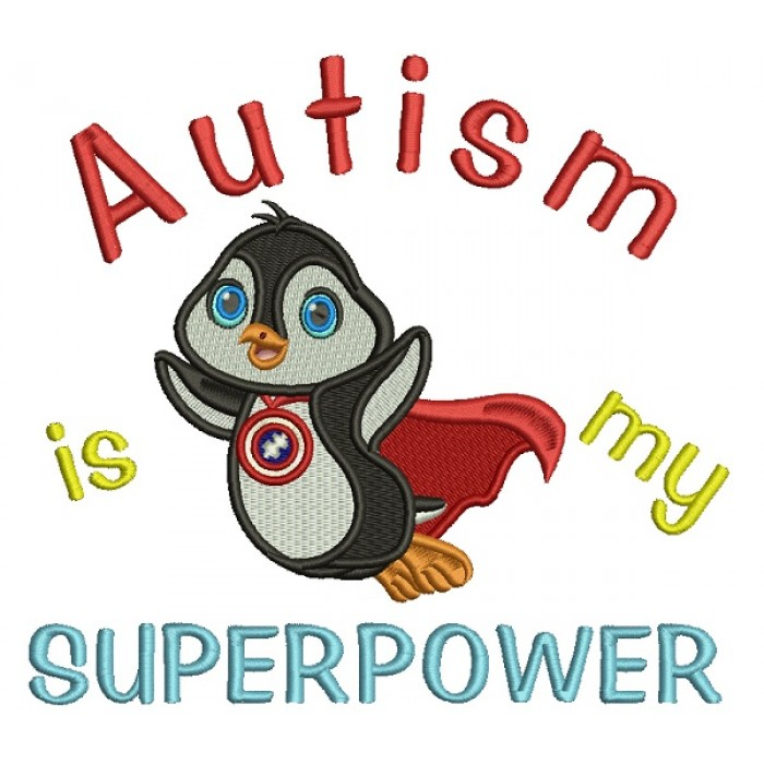 Autism is My Superpower Cute Penguin Superhero Wearing a Cape Filled Machine Embroidery Design Digitized Pattern