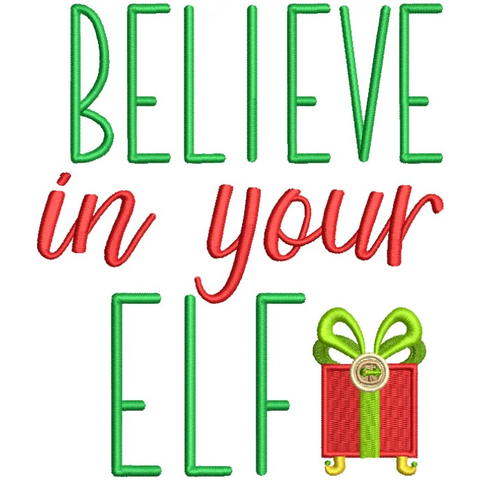 Believe In Your Elf Christmas Present Filled Machine Embroidery Design Digitized Pattern