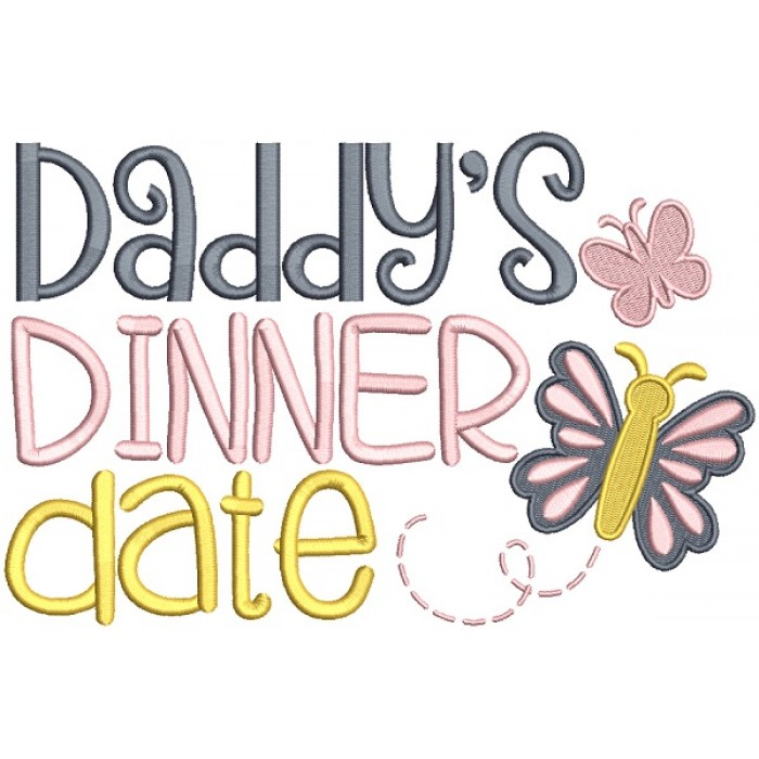 Daddy's Dinner Date Filled Machine Embroidery Design Digitized Pattern