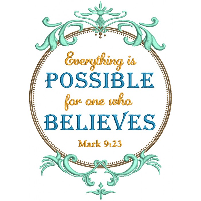 Everything Is Possible For One Who Believees Mark 9-23 Religious Bible Verse Filled Machine Embroidery Design Digitized Pattern
