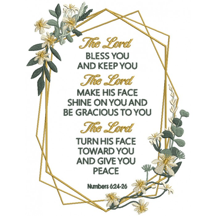 Floral Frame The Lord Bless You And Keep You The Lord Make His Face Shine On You And Be Gracious To You The Lords Turn His Face Toward You And Give You Peace Numbers 6-24-26 Bible Verse Religious Filled Machine Embroidery Design Digitized Pattern