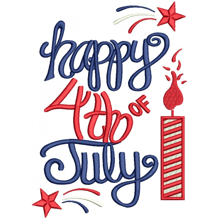 Happy 4th Of July Fireworks Filled Machine Embroidery Design Digitized Pattern
