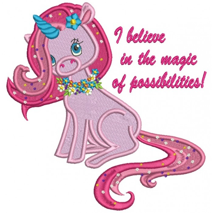 I Believe In The Magic Of Possibilities Unicorn Filled Machine Embroidery Design Digitized Pattern