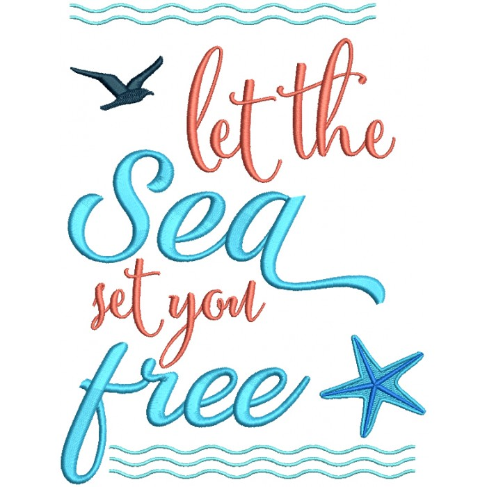 Let The Sea Set You Free Filled Machine Embroidery Design Digitized Pattern