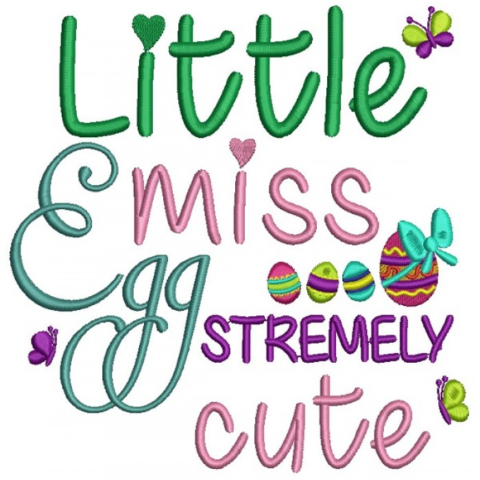 Little Miss Eggstremely Cute Easter Filled Machine Embroidery Design Digitized Pattern