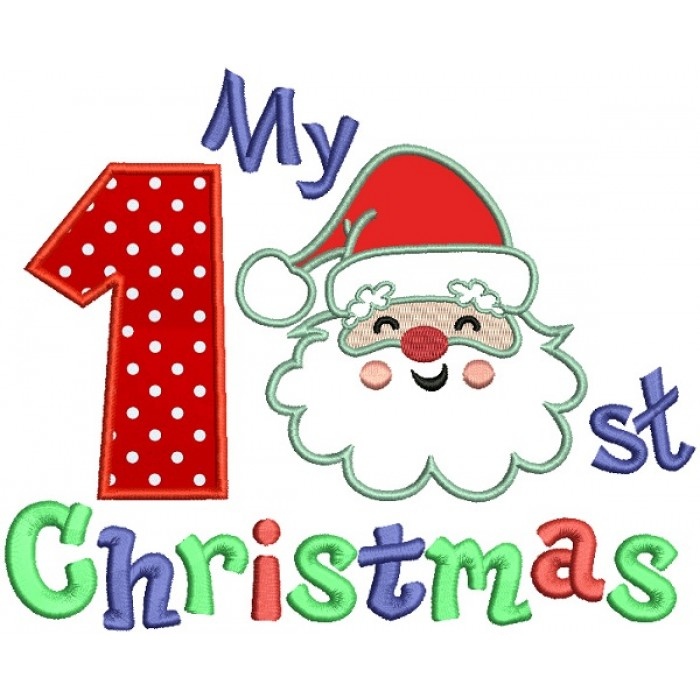 My First Christmas.My First Christmas Santa Claus Birthday Applique Machine Embroidery Design Digitized Pattern