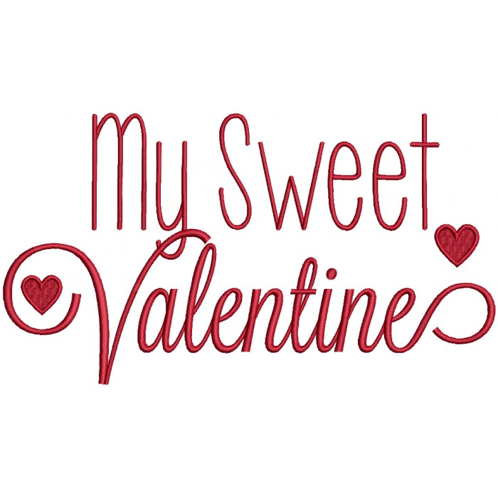 My Sweet Valentine With Heart Filled Machine Embroidery Design Digitized Pattern