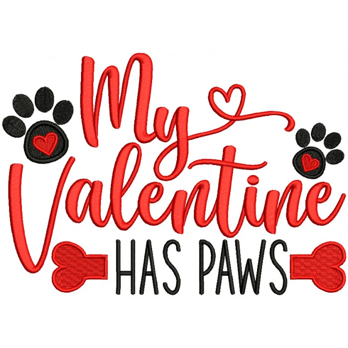 My Valentine Has Paws Dog Bone Valentine's Day Filled Machine Embroidery Design Digitized Pattern