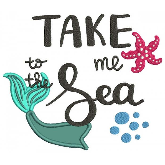 Take Me To The Sea Mermaid Tail Applique Machine Embroidery Design Digitized Pattern