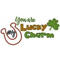 You Are My Lucky Charm St. Patrick's Applique Machine Embroidery Design Digitized Pattern