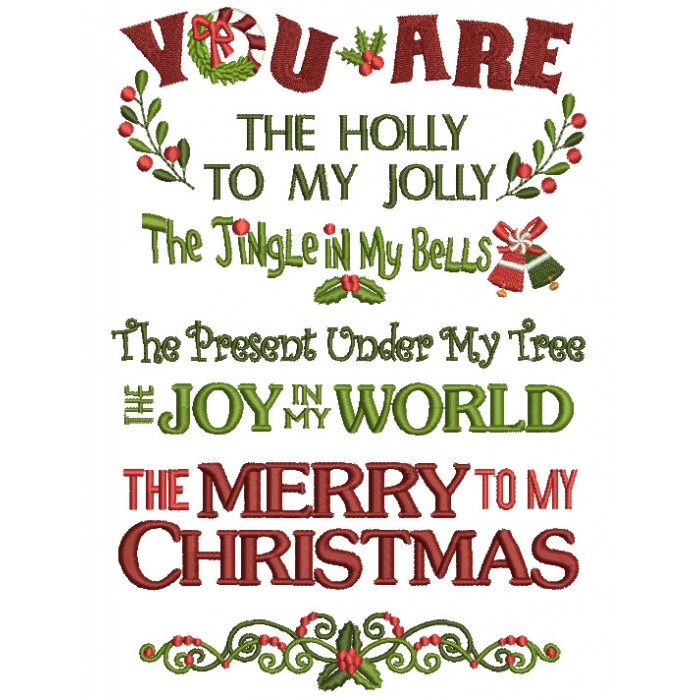 You Are The Holly To My Jolly Christmas Filled Machine Embroidery Design Digitized Pattern