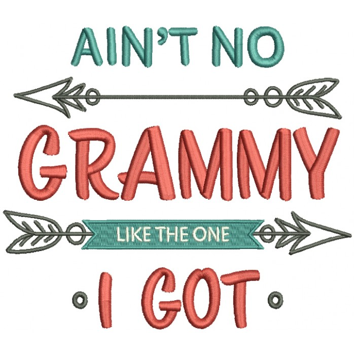 Ain't No Grammy Like The One I Got Two Arrows Filled Machine Embroidery Design Digitized Pattern